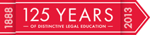 125 Years of Distinctive Legal Education